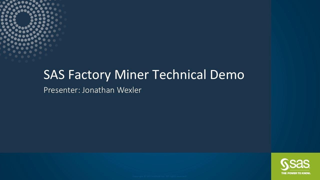 SAS Factory Miner: Technical Demo