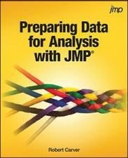 Preparing Data for Analysis with JMP book by Robert Carver