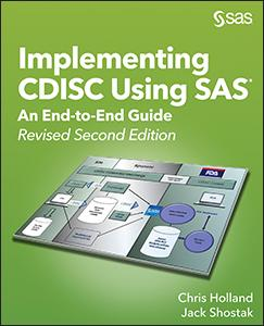 Implementing CDISC Using SAS®: An End-to-End Guide, Revised Second Edition