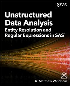 Unstructured Data Analysis: Entity Resolution and Regular Expressions in SAS®