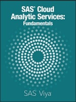 SAS Cloud Analytic Services: Fundamentals