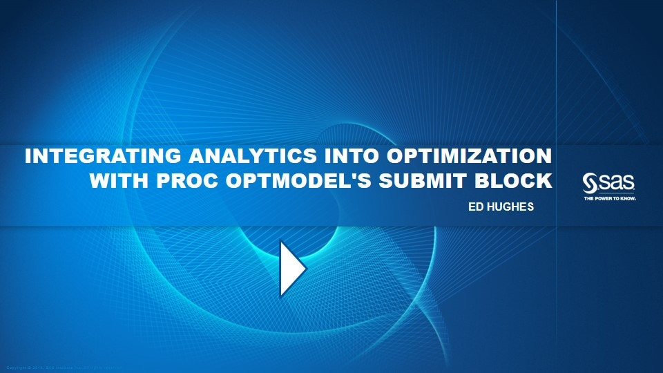 Integrating Analytics into Optimization with PROC OPTMODEL's SUBMIT Block