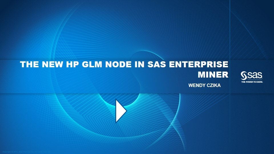 The New HP GLM Node in SAS Enterprise Miner