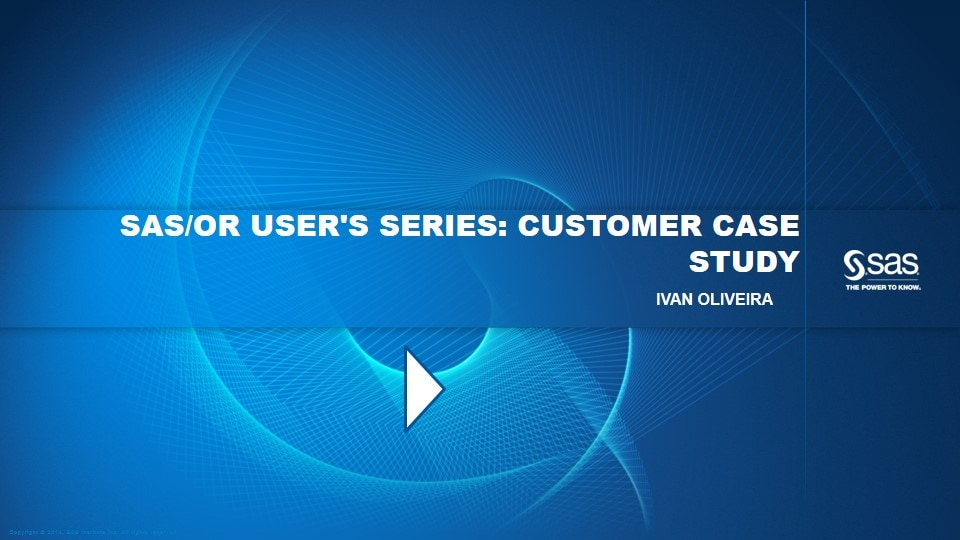 SAS/OR User's Series: Customer Case Study