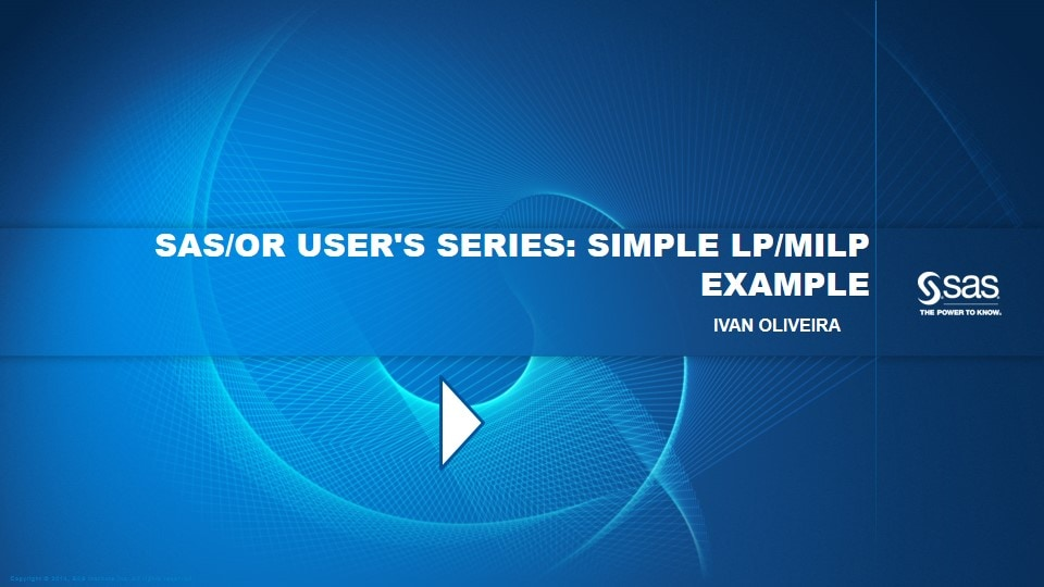 SAS/OR User's Series: Simple LP/MILP Example