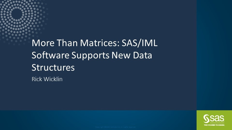 More Than Matrices: SAS/IML Software Supports New Data Structures