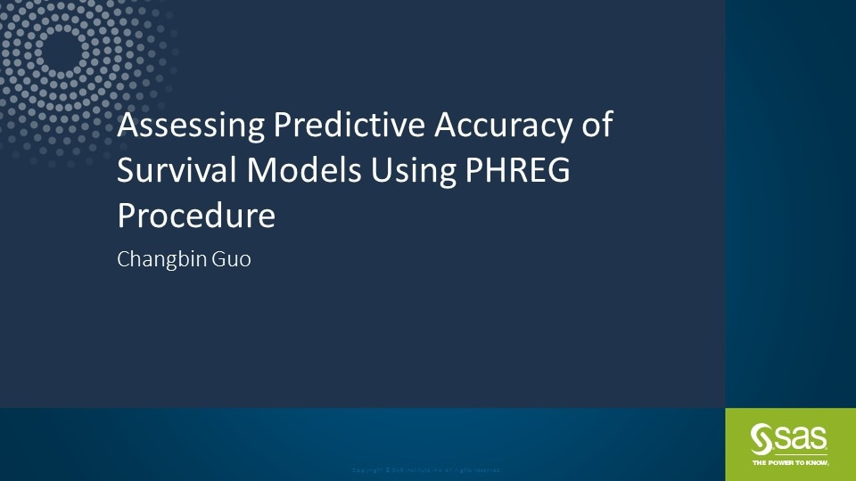Assessing Predictive Accuracy of Survival Models Using PHREG Procedure