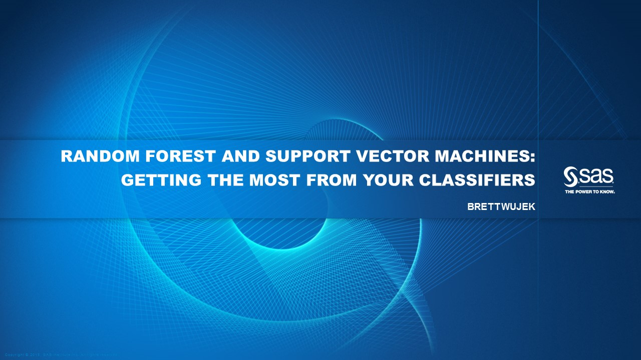 Random Forest and Support Vector Machines Getting the Most from Your Classifiers