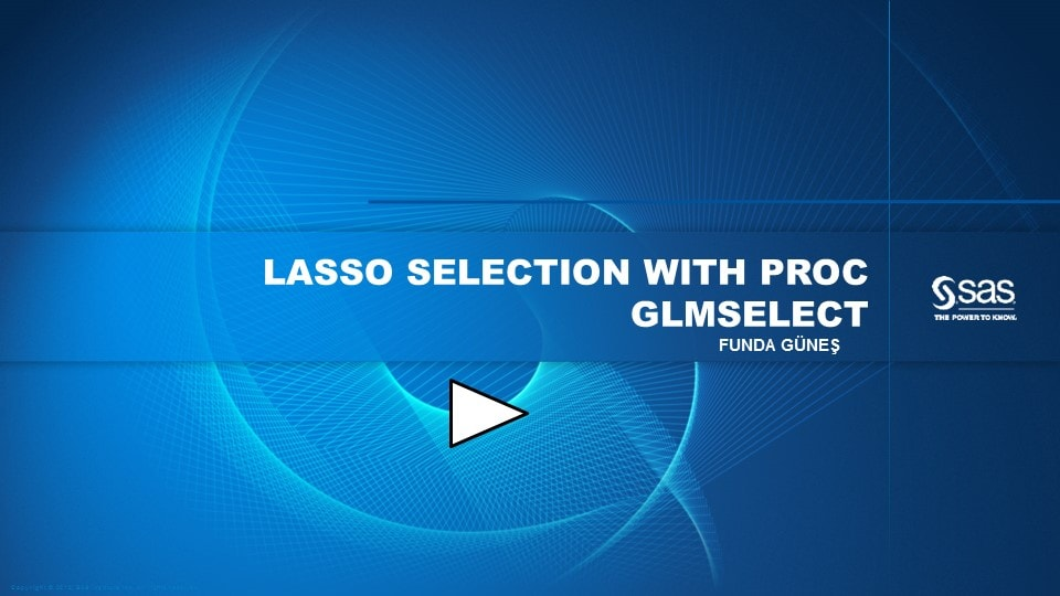 LASSO Selection with PROC GLMSELECT