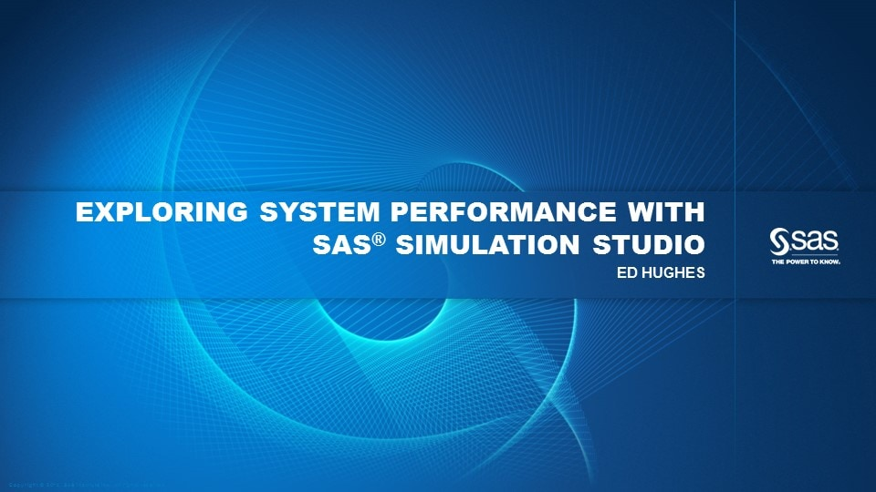 Exploring System Performance with SAS Simulation Studio
