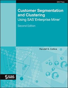 Customer Segmentation and Clustering Using SAS Enterprise Miner, Second Edition book cover