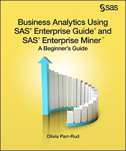 Business Analytics Using SAS Enterprise Guide and SAS Enterprise Miner: A Beginner's Guide  book cover